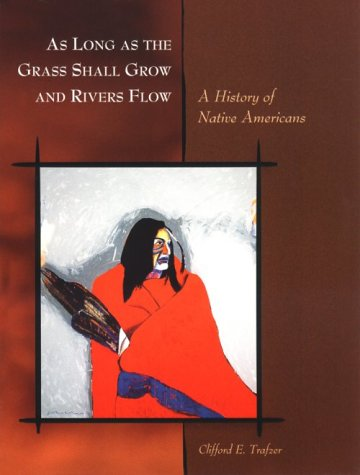 As Long as the Grass Shall Grow and Rivers Flow A History of Native Americans  2000 edition cover