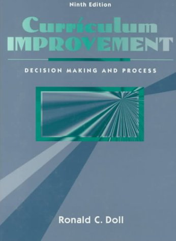 Curriculum Improvement Decision Making and Process 9th 1996 (Revised) 9780205164578 Front Cover