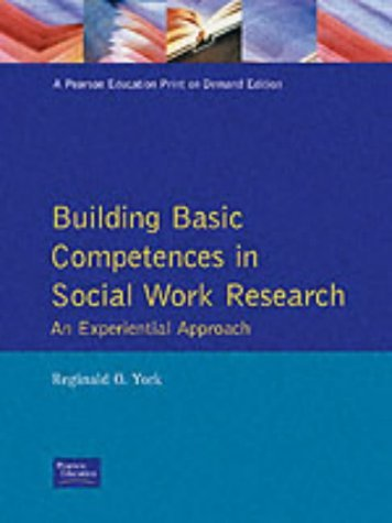 Building Basic Competencies in Social Work Research An Experiential Approach  1997 9780205193578 Front Cover