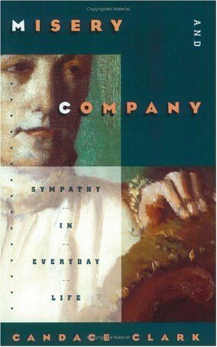Misery and Company Sympathy in Everyday Life N/A edition cover