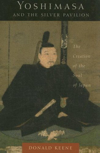 Yoshimasa and the Silver Pavilion The Creation of the Soul of Japan  2006 edition cover