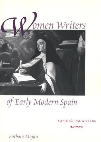 Women Writers of Early Modern Spain Sophia's Daughters  2004 edition cover