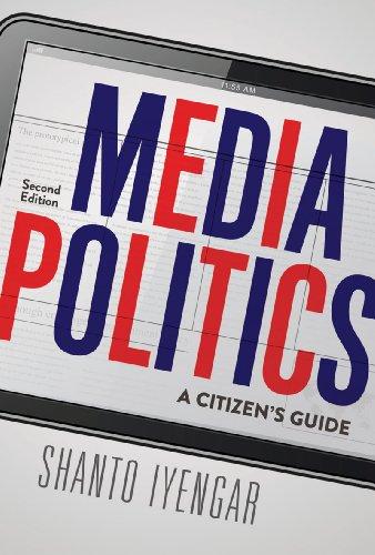Media Politics A Citizen's Guide 2nd 2011 edition cover
