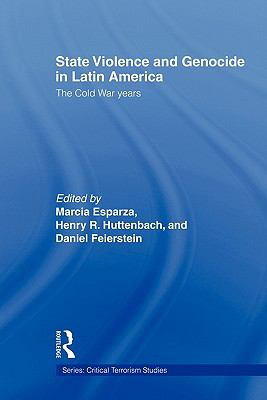 State Violence and Genocide in Latin America The Cold War Years  2010 edition cover