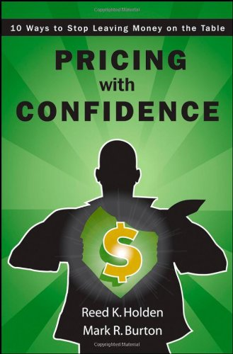 Pricing with Confidence 10 Ways to Stop Leaving Money on the Table  2008 edition cover
