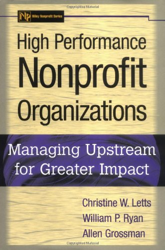High Performance Nonprofit Organizations Managing Upstream for Greater Impact  1999 edition cover