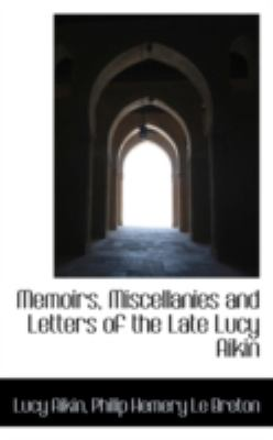 Memoirs, Miscellanies and Letters of the Late Lucy Aikin:   2008 edition cover