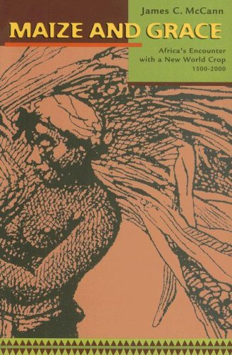 Maize and Grace Africa's Encounter with a New World Crop, 1500-2000  2005 edition cover