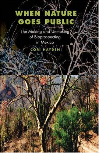 When Nature Goes Public The Making and Unmaking of Bioprospecting in Mexico  2004 edition cover