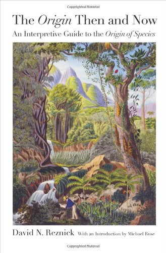 Origin Then and Now - An Interpretive Guide to the Origin of Species - Introduction by Michael Ruse   2011 edition cover