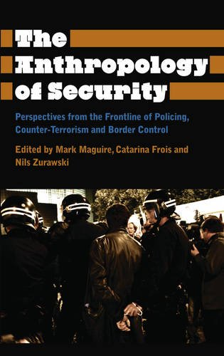 Anthropology of Security Perspectives from the Frontline of Policing, Counter-Terrorism and Border Control  2014 9780745334578 Front Cover