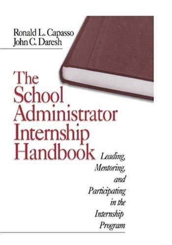 School Administrator Internship Handbook Leading, Mentoring, and Participating in the Internship Program  2001 9780761976578 Front Cover