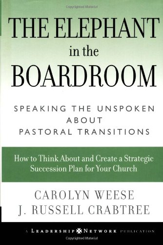 Elephant in the Boardroom Speaking the Unspoken about Pastoral Transitions  2004 edition cover