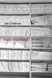 Paper Knowledge Toward a Media History of Documents  2014 edition cover