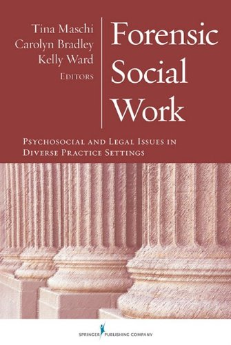 Forensic Social Work Psychosocial and Legal Issues in Diverse Practice Settings  2009 edition cover