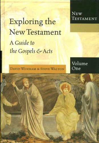 Exploring the New Testament A Guide to the Gospels and Acts N/A edition cover