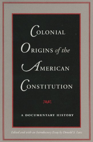 Colonial Origins of the American Constitution A Documentary History N/A edition cover