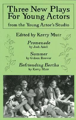 Three New Plays for Young Actors From the Young Actor's Studio  2001 9780879109578 Front Cover