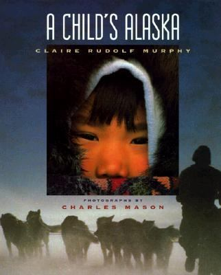 Child's Alaska   1994 9780882404578 Front Cover