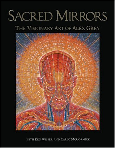 Sacred Mirrors The Visionary Art of Alex Grey N/A edition cover