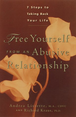 Free Yourself from an Abusive Relationship A Guide to Taking Back Your Life  2000 9780897932578 Front Cover
