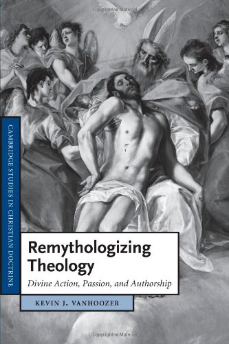 Remythologizing Theology Divine Action, Passion, and Authorship  2012 edition cover