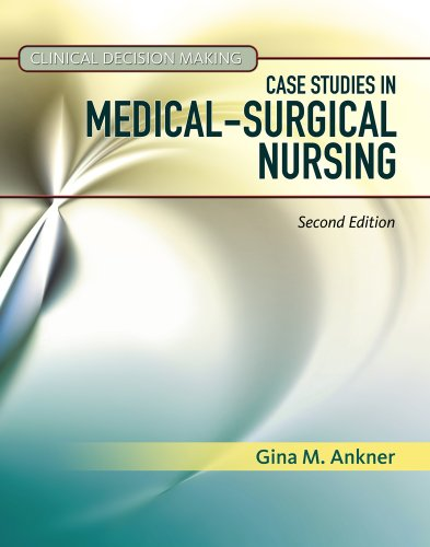 Clinical Decision Making Case Studies in Medical-Surgical Nursing 2nd 2012 9781111138578 Front Cover