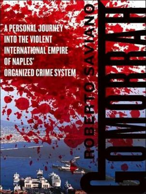 Gomorrah: A Personal Journey into the Violent International Empire of Naples' Organized Crime System, Library Edition  2007 edition cover