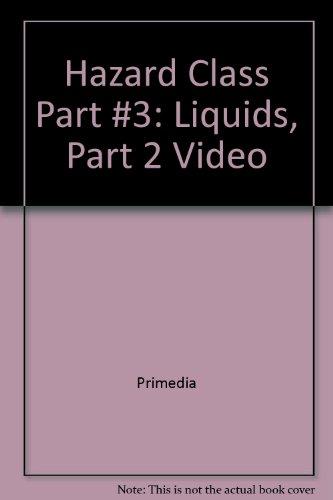 Hazard Class Part #3: Liquids, Part 2 Video   1998 9781401828578 Front Cover