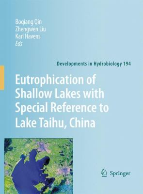 Eutrophication of Shallow Lakes with Special Reference to Lake Taihu, China   2007 9781402061578 Front Cover