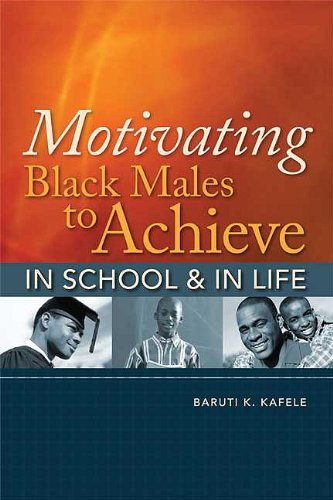 Motivating Black Males to Achieve in School and in Life   2009 edition cover