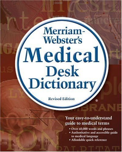 Merriam-Webster's Medical Desk Dictionary  3rd 2006 (Revised) edition cover