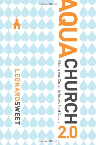Aquachurch 2.0 Piloting Your Church in Today's Fluid Culture N/A edition cover
