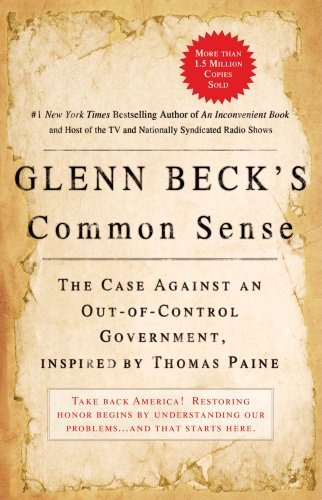 Common Sense The Case Against an Out-of-Control Government, Inspired by Thomas Paine  2009 edition cover