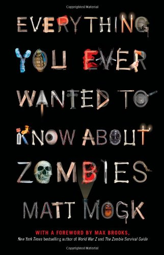 Everything You Ever Wanted to Know about Zombies   2011 edition cover