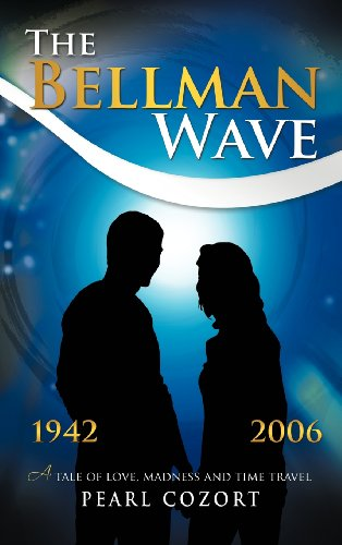 The Bellman Wave: A Tale of Love Madness and Time Travel.  2012 edition cover