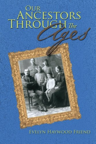 Our Ancestors Through the Ages   2013 9781483660578 Front Cover
