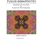 Fugue Composites Journey of the Owl and the Flight of the Peacock N/A 9781489527578 Front Cover