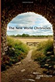 New World Chronicles  N/A 9781491001578 Front Cover