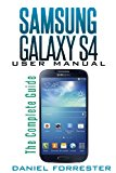Samsung Galaxy S4 Manual The Complete Galaxy S4 Guide to Conquer Your Device N/A 9781491072578 Front Cover