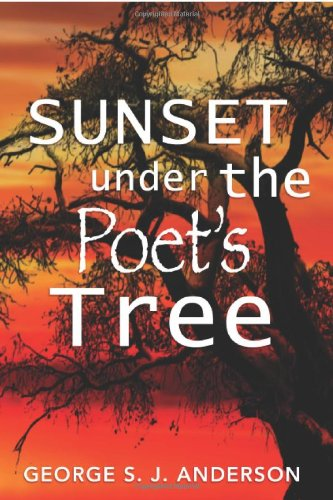 Sunset Under the Poet's Tree:   2013 9781493148578 Front Cover