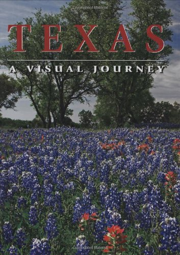 Texas A Visual Journey  2007 9781552858578 Front Cover
