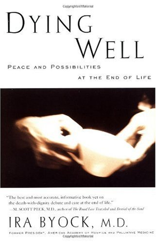 Dying Well Peace and Possibilities at the End of Life N/A edition cover