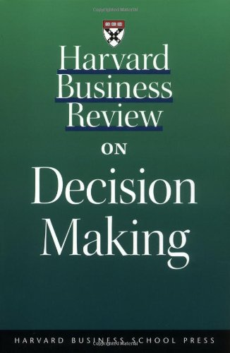 Harvard Business Review on Decision Making   2001 edition cover