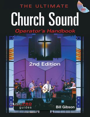 Ultimate Church Sound Operator's Handbook  2nd 2012 (Revised) edition cover