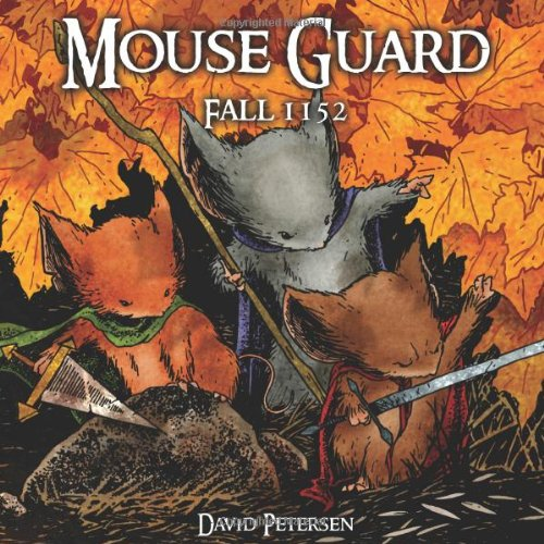 Mouse Guard Volume 1: Fall 1152   2007 9781932386578 Front Cover