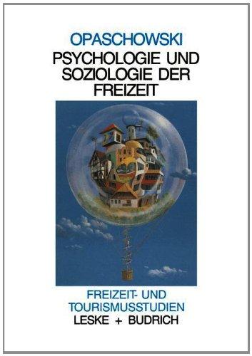 Psychologie Und Soziologie Der Freizeit:   1988 9783810006578 Front Cover