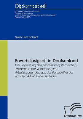 Erwerbslosigkeit in Deutschland   2009 9783836651578 Front Cover