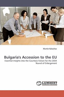 Bulgaria's Accession to the Eu  N/A 9783838334578 Front Cover