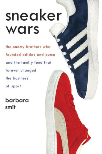 Sneaker Wars The Enemy Brothers Who Founded Adidas and Puma and the Family Feud That Forever Changed the Business of Sport N/A 9780061246579 Front Cover